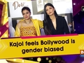 Kajol feels Bollywood is gender biased