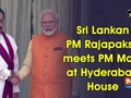 Sri Lankan PM Rajapaksa meets PM Modi at Hyderabad House