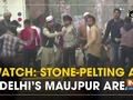Watch: Stone-pelting at Delhi's Maujpur area
