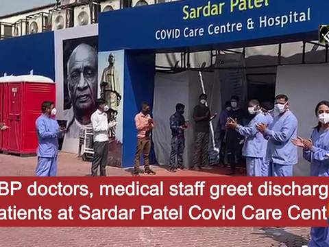 ITBP doctors, medical staff greet discharged patients at Sardar Patel Covid Care Centre