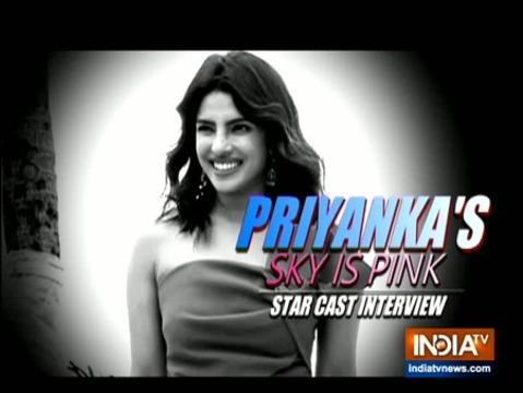 'द स्काई इज पिंक' पर प्रियंका चोपड़ा, शोनाली बोस और रोहित सराफ ने इंडिया टीवी से की खास बातचीत!