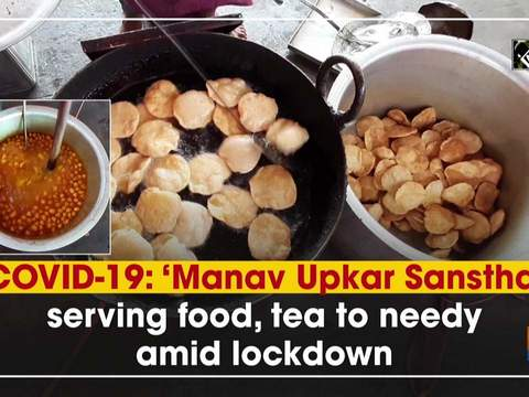 COVID-19: 'Manav Upkar Sanstha' serving food, tea to needy amid lockdown