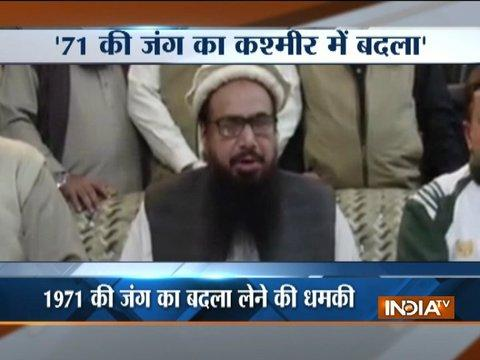 Hafiz Saeed vows to avenge 1971 defeat, says will 'liberate' Kashmir from India