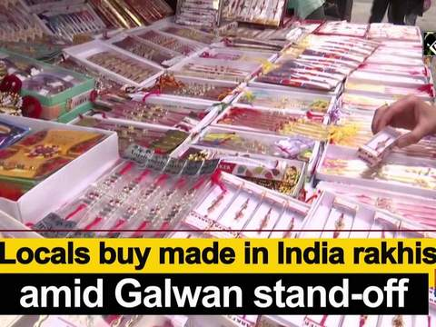 Locals buy made in India rakhis amid Galwan stand-off