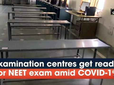 Examination centres get ready for NEET exam amid COVID-19