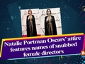 Natalie Portman Oscars' attire features names of snubbed female directors