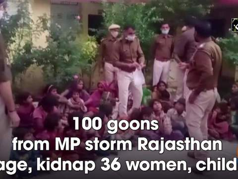 100 goons from MP storm Rajasthan village, kidnap 36 women, children