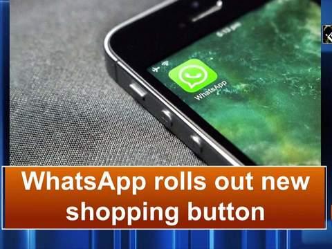 WhatsApp rolls out new shopping button