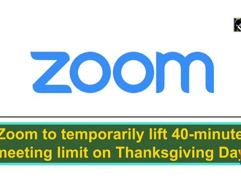 Zoom to temporarily lift 40-minute meeting limit on Thanksgiving Day