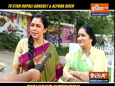 Actresses Rupali Ganguly & Alpana Buch speak about their show