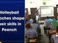 Volleyball coaches shape their skills in Poonch
