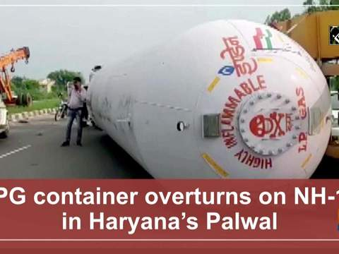 LPG container overturns on NH-19 in Haryana's Palwal