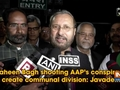 Shaheen Bagh shooting AAP's conspiracy to create communal division: Javadekar