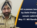All e-passes issued by Delhi Police to remain valid till May 17: MS Randhawa