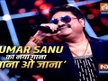 Singer Kumar Sanu is making a comeback with a new song 'Jaana O Jaana'
