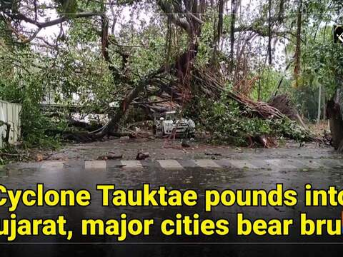 Cyclone Tauktae pounds into Gujarat, major cities bear brunt