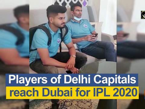 Players of Delhi Capitals reach Dubai for IPL 2020