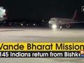 Vande Bharat Mission: 145 Indians return from Bishkek