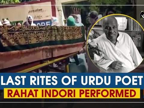 Last rites of Urdu poet Rahat Indori performed