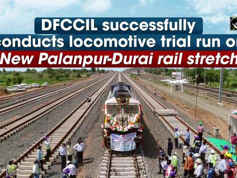 DFCCIL successfully conducts locomotive trial run on New Palanpur -Durai rail stretch