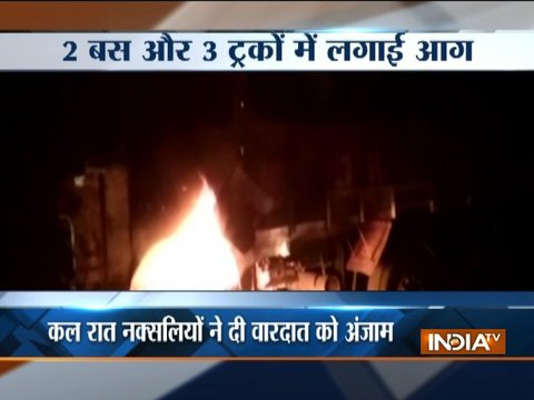 Naxals torched two buses and three trucks in Chhattisgarh