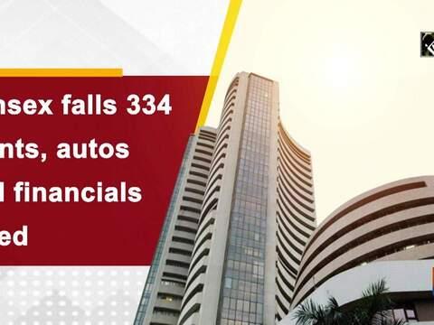 Sensex falls 334 points, autos and financials bleed