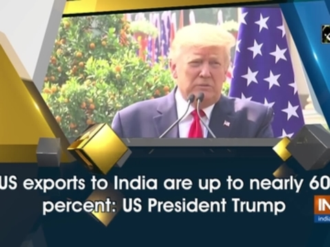 US exports to India are up to nearly 60 percent: US President Trump