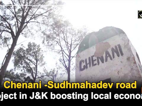 Chenani -Sudhmahadev road project in JandK boosting local economy