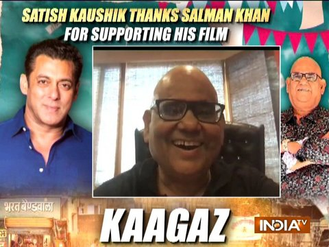 Actor Satish Kaushik thanks Salman Khan for supporting his film ' Kaagaz'
