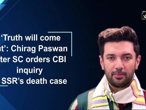 'Truth will come out': Chirag Paswan after SC orders CBI inquiry in SSR's death case