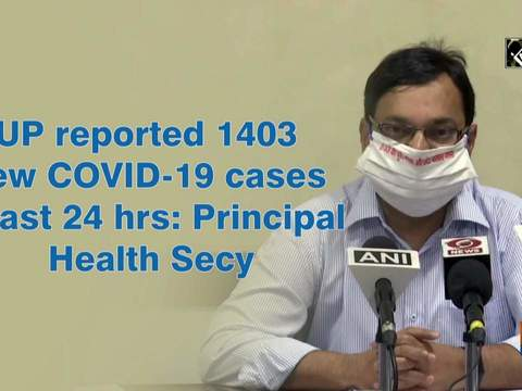 UP reported 1403 new COVID-19 cases in last 24 hrs: Principal Health Secy
