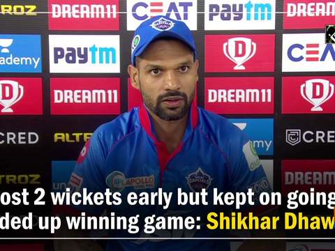 Lost 2 wickets early but kept on going, ended up winning game: Shikhar Dhawan