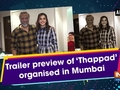 Trailer preview of 'Thappad' organised in Mumbai