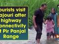 Tourists visit Rajouri after highway connectivity at Pir Panjal Range