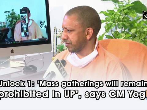 Unlock 1: 'Mass gatherings will remain prohibited in UP', says CM Yogi