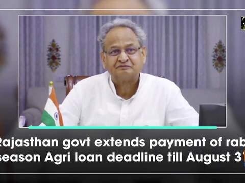 Rajasthan govt extends payment of rabi seasn Agri loan deadline till August 31