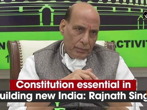 Constitution essential in building new India: Rajnath Singh