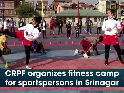CRPF organizes fitness camp for sportspersons in Srinagar