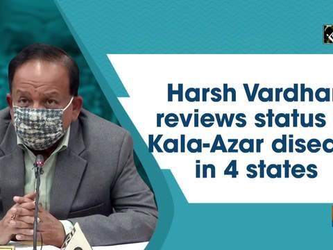 Harsh Vardhan reviews status of Kala-Azar disease in 4 states