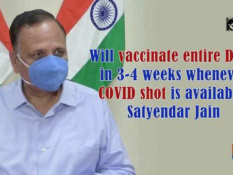 Will vaccinate entire Delhi in 3-4 weeks whenever COVID shot is available: Satyendar Jain