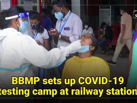 BBMP sets up COVID-19 testing camp at railway station