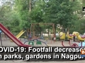 COVID-19: Footfall decreases in parks, gardens in Nagpur