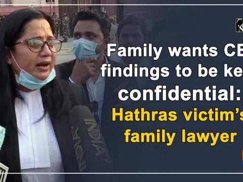 Family wants CBI findings to be kept confidential: Hathras victim's family lawyer