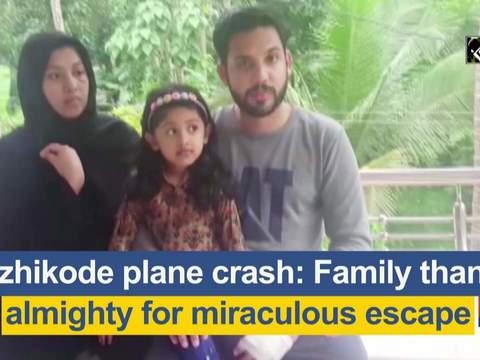 Kozhikode plane crash: Family thanks almighty for miraculous escape