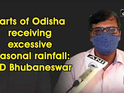 Parts of Odisha receiving excessive seasonal rainfall: IMD Bhubaneswar