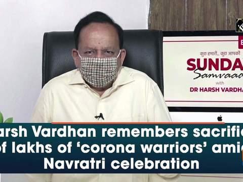 Harsh Vardhan remembers sacrifice of lakhs of 'corona warriors' amid Navratri celebration