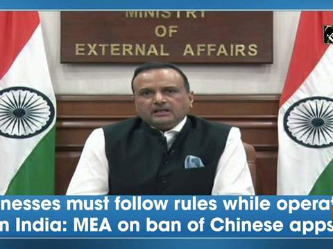Businesses must follow rules while operating in India: MEA on ban of Chinese apps