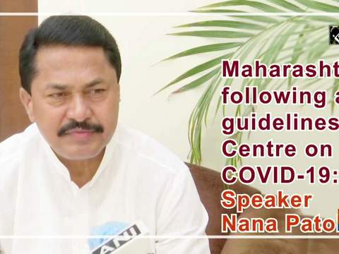 Maharashtra following all guidelines of Centre on COVID-19: Speaker Nana Patole