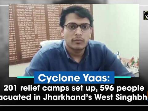 Cyclone Yaas: 201 relief camps set up, 596 people evacuated in Jharkhand's West Singhbhum