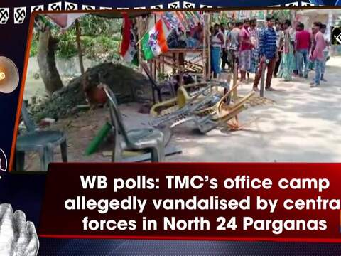 WB polls: TMC's office camp allegedly vandalised by central forces in North 24 Parganas